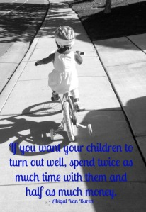 Quote by Abigail Van Buren - If you want your children to turn out well, spend twice as much time with them and half as much money