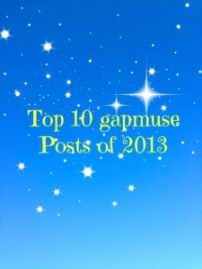 Image with blue background and text that reads - top 10 gapmuse posts of 2013