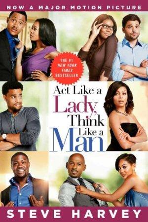 Act Like a Lady Think Like a Man By Harvey