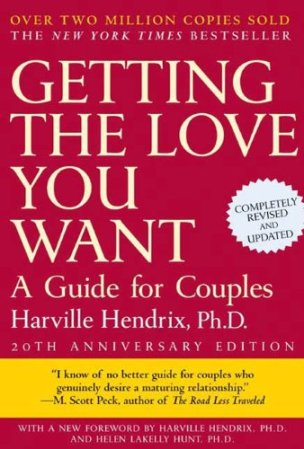 Getting the Love You Want by Harville Hendrix, Ph.D.