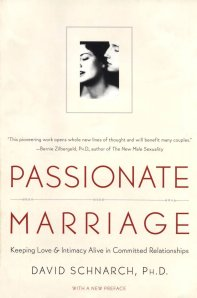 Image of Passionate Marriage: Keeping Love & Intimacy Alive in Committed Relationships by David Schnarch